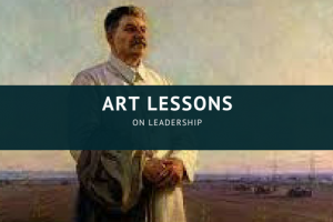 The Leadership Lessons from Stalinist Art